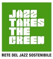 Jazz Takes The Green | La Rete del Jazz Sostenibile